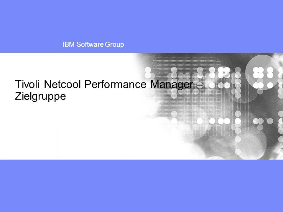 IBM Software Group Tivoli Netcool Performance Manager – Zielgruppe