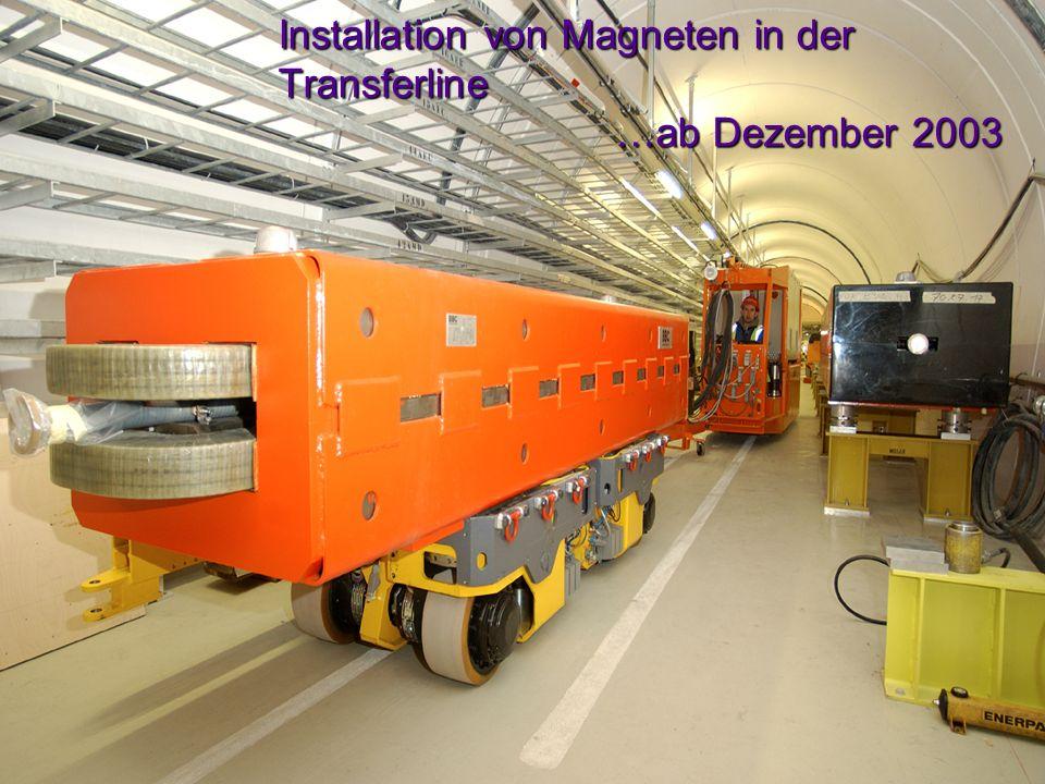 Installation von Magneten in der Transferline …ab Dezember 2003
