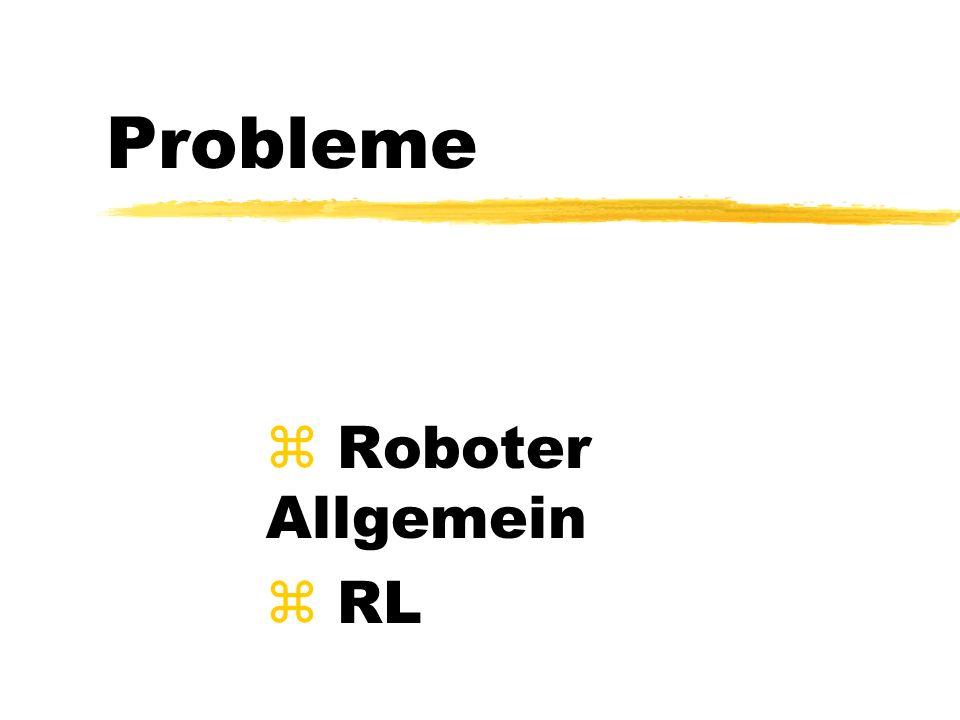 Probleme z Roboter Allgemein z RL