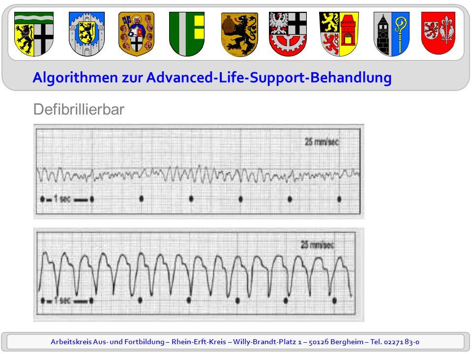 Arbeitskreis Aus- und Fortbildung – Rhein-Erft-Kreis – Willy-Brandt-Platz 1 – 50126 Bergheim – Tel. 02271 83-0 Algorithmen zur Advanced-Life-Support-B