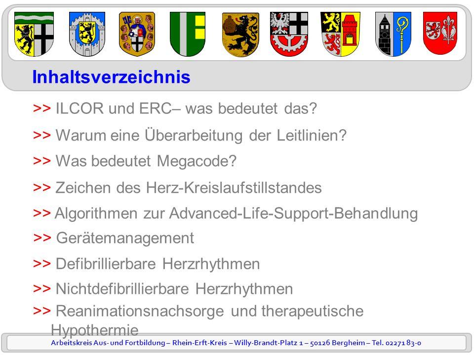 Arbeitskreis Aus- und Fortbildung – Rhein-Erft-Kreis – Willy-Brandt-Platz 1 – 50126 Bergheim – Tel. 02271 83-0 >> ILCOR und ERC– was bedeutet das? Inh