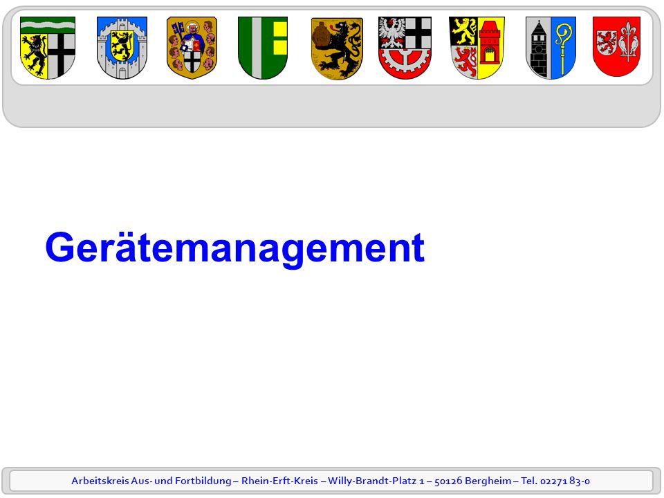 Arbeitskreis Aus- und Fortbildung – Rhein-Erft-Kreis – Willy-Brandt-Platz 1 – 50126 Bergheim – Tel. 02271 83-0 Gerätemanagement