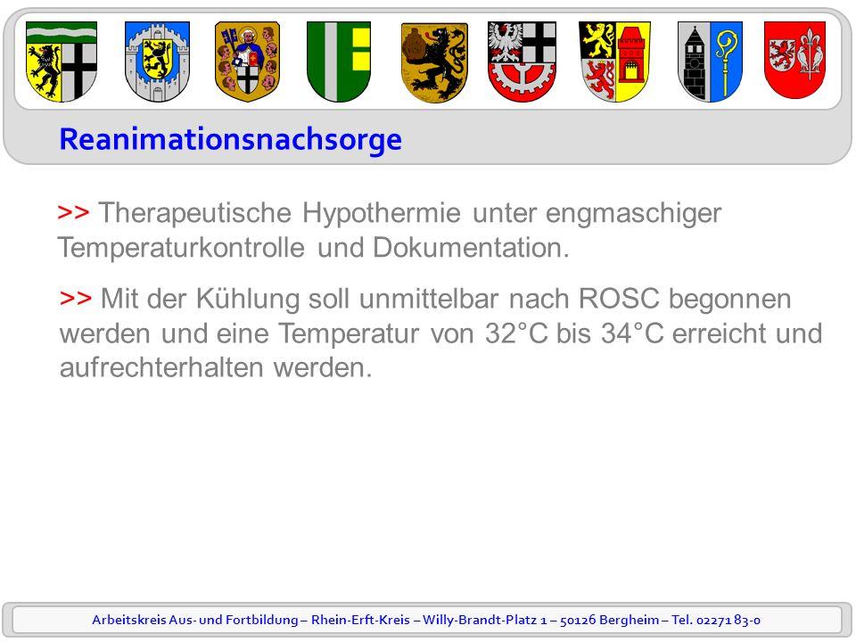 Arbeitskreis Aus- und Fortbildung – Rhein-Erft-Kreis – Willy-Brandt-Platz 1 – 50126 Bergheim – Tel. 02271 83-0 Reanimationsnachsorge Bewusstlos?/ nich