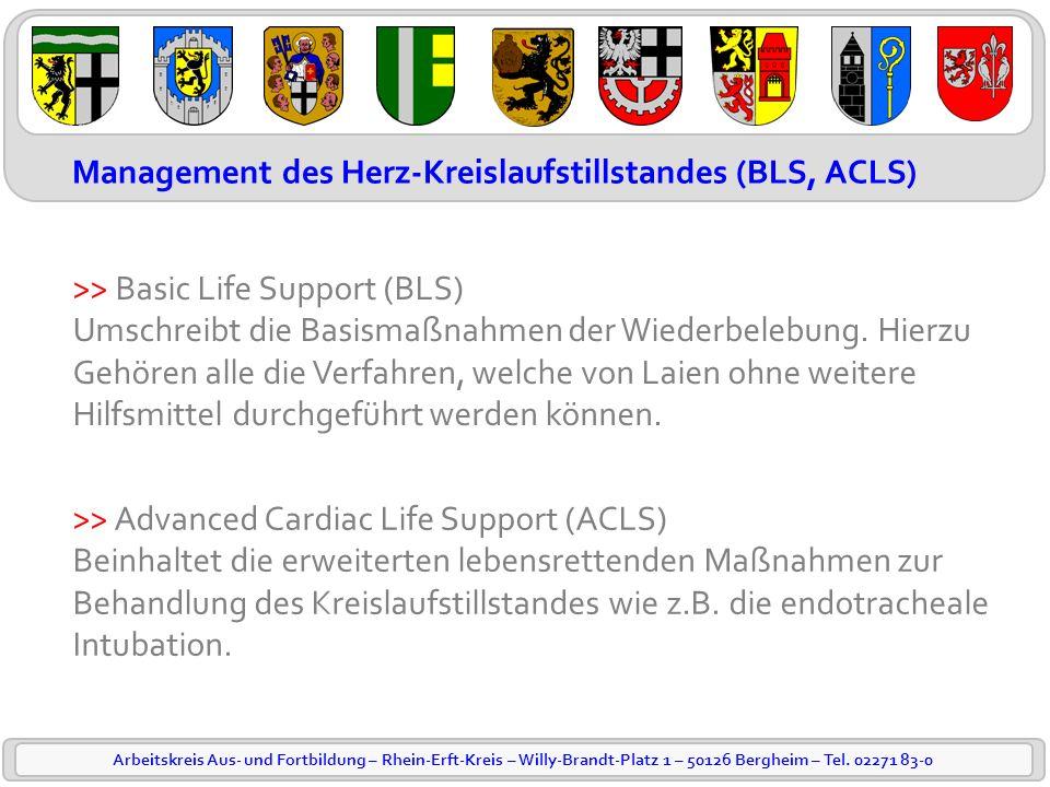 Arbeitskreis Aus- und Fortbildung – Rhein-Erft-Kreis – Willy-Brandt-Platz 1 – 50126 Bergheim – Tel. 02271 83-0 Management des Herz-Kreislaufstillstand