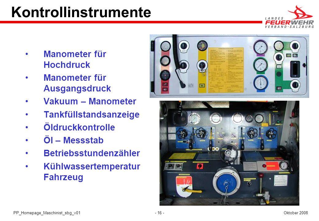 - 16 -Oktober 2008PP_Homepage_Maschinist_sbg_v01 Kontrollinstrumente Manometer für Hochdruck Manometer für Ausgangsdruck Vakuum – Manometer Tankfüllst