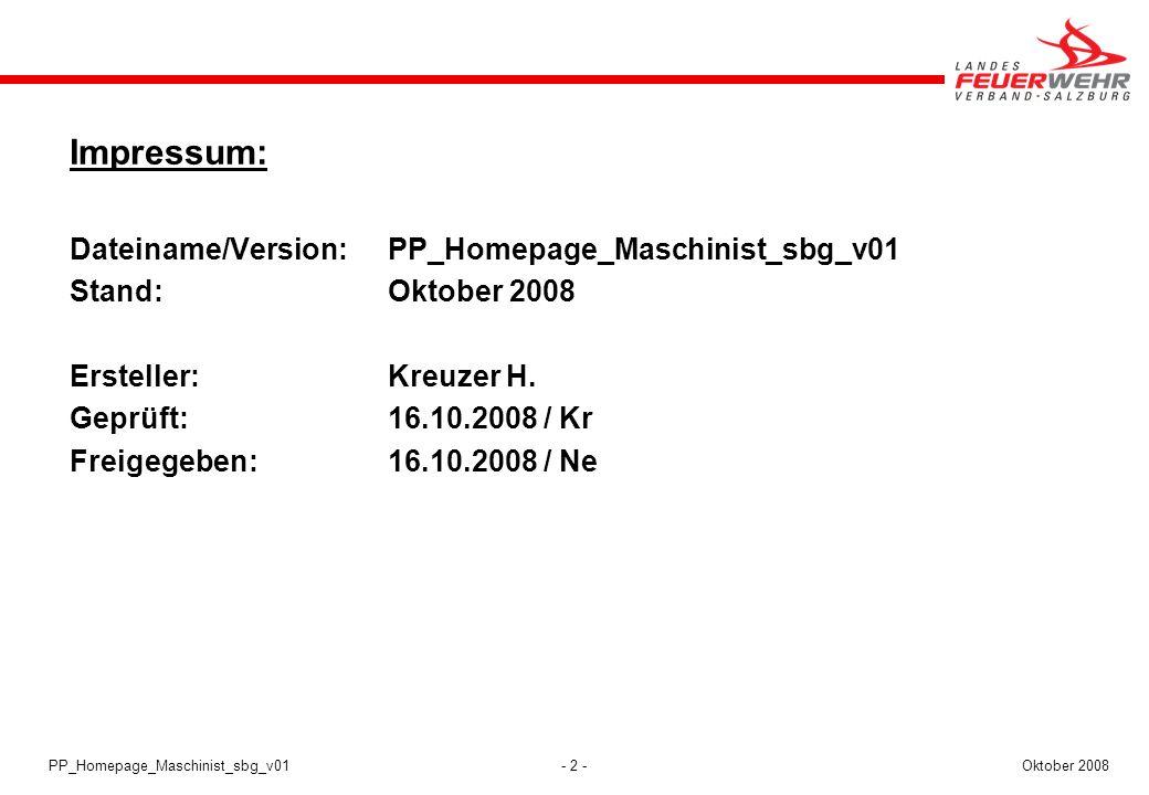 - 2 -Oktober 2008PP_Homepage_Maschinist_sbg_v01 Impressum: Dateiname/Version:PP_Homepage_Maschinist_sbg_v01 Stand:Oktober 2008 Ersteller:Kreuzer H. Ge