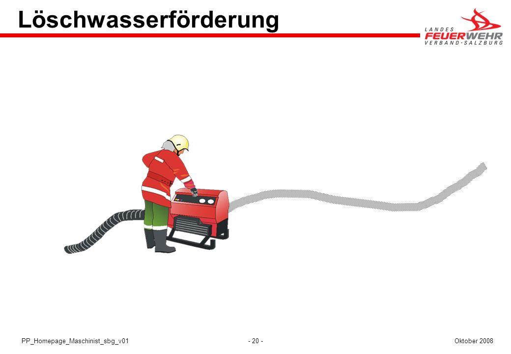 - 20 -Oktober 2008PP_Homepage_Maschinist_sbg_v01 Löschwasserförderung