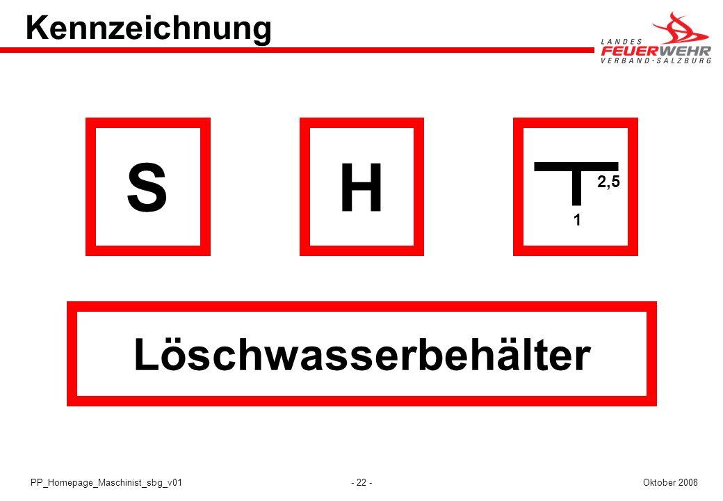 - 22 -Oktober 2008PP_Homepage_Maschinist_sbg_v01 Kennzeichnung HS Löschwasserbehälter 1 2,5