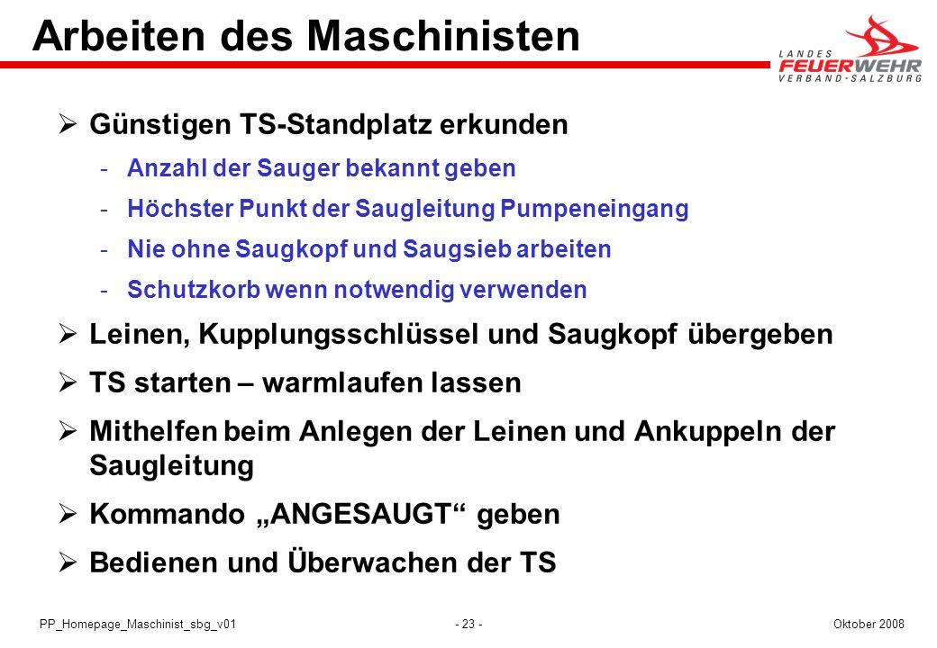 - 23 -Oktober 2008PP_Homepage_Maschinist_sbg_v01 Arbeiten des Maschinisten Günstigen TS-Standplatz erkunden Anzahl der Sauger bekannt geben Höchster