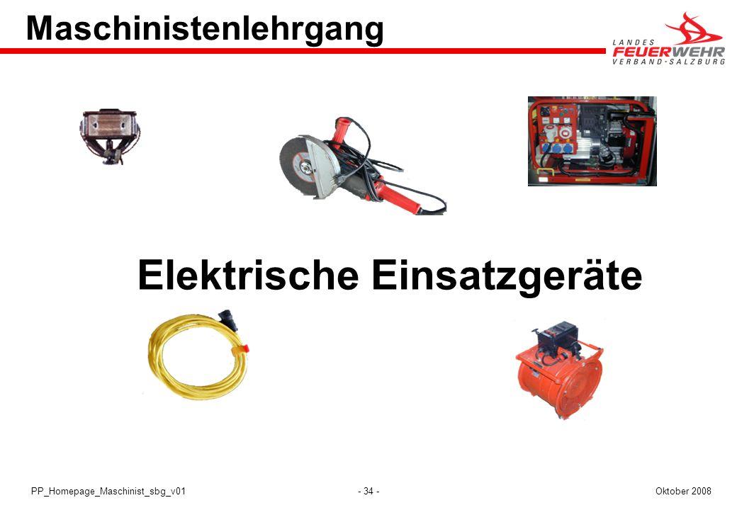 - 34 -Oktober 2008PP_Homepage_Maschinist_sbg_v01 Maschinistenlehrgang Elektrische Einsatzgeräte