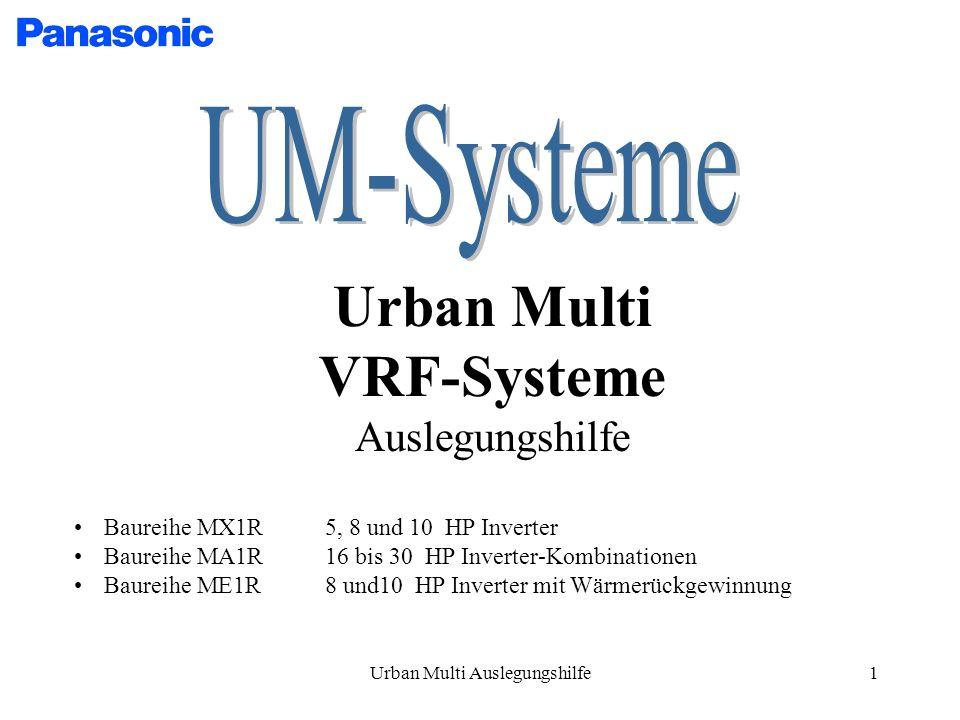 Urban Multi Auslegungshilfe1 Urban Multi VRF-Systeme Auslegungshilfe Baureihe MX1R 5, 8 und 10 HP Inverter Baureihe MA1R 16 bis 30 HP Inverter-Kombinationen Baureihe ME1R8 und10 HP Inverter mit Wärmerückgewinnung