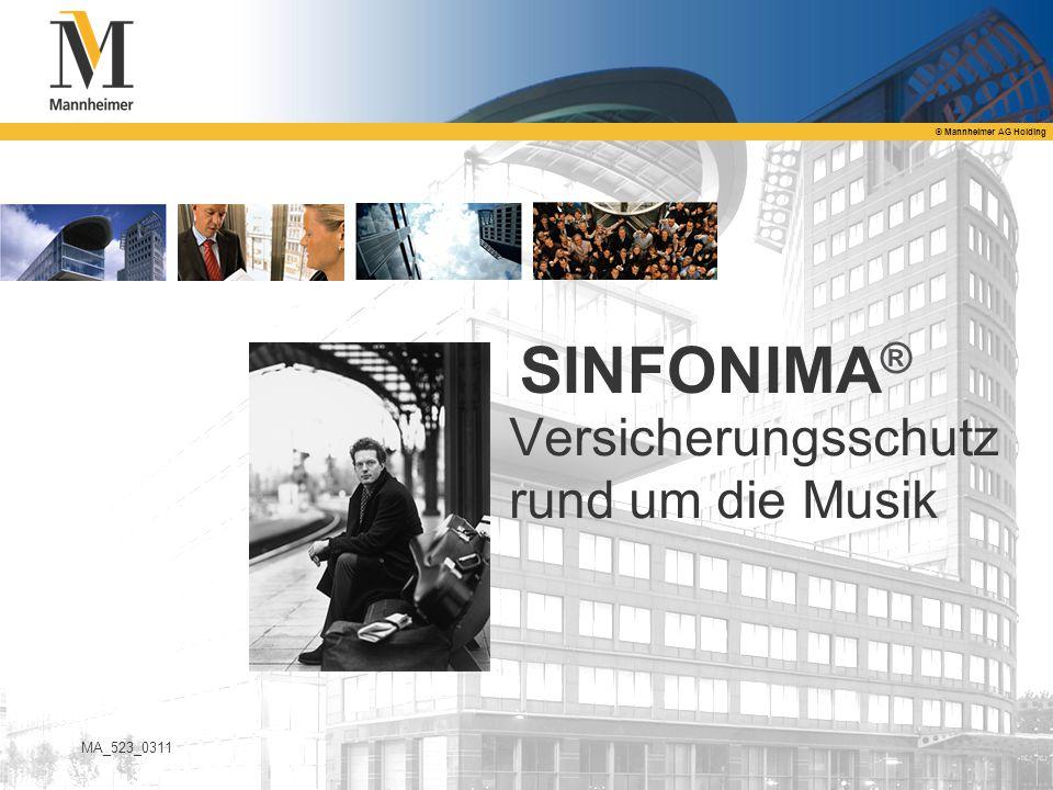 © Mannheimer AG Holding MA_523_0311 SINFONIMA ® Versicherungsschutz rund um die Musik