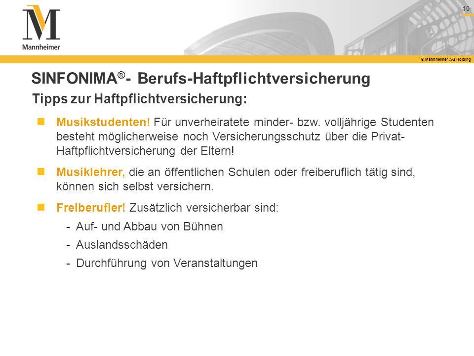 10 © Mannheimer AG Holding SINFONIMA ® - Berufs-Haftpflichtversicherung Tipps zur Haftpflichtversicherung: Musikstudenten! Für unverheiratete minder-