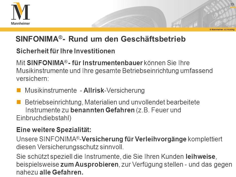 19 © Mannheimer AG Holding SINFONIMA ® - Rund um den Geschäftsbetrieb Sicherheit für Ihre Investitionen Mit SINFONIMA ® - für Instrumentenbauer können