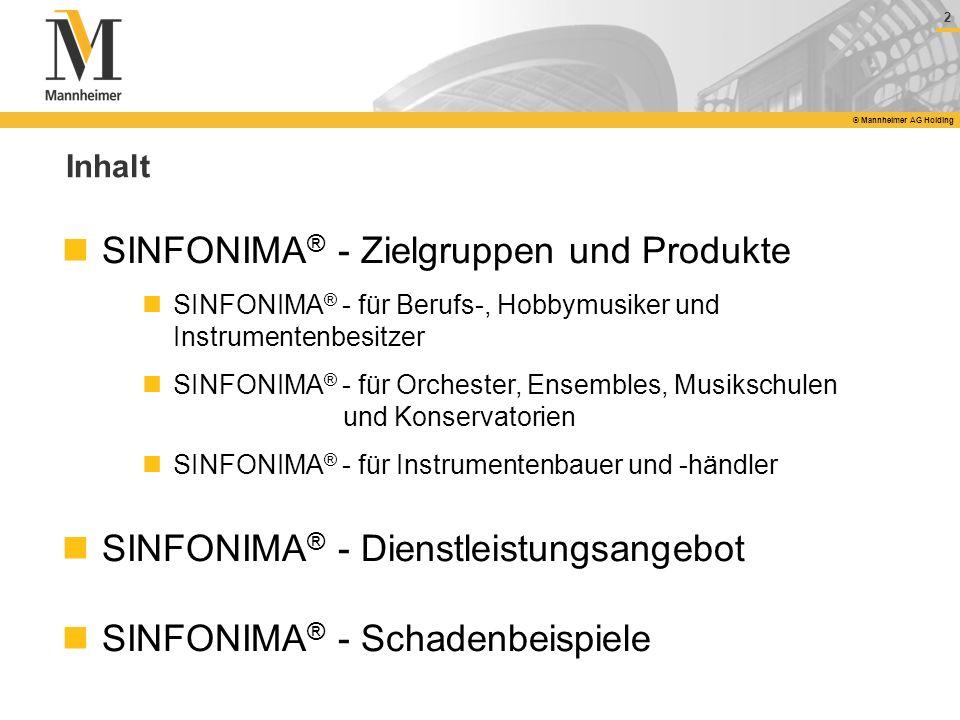 2 © Mannheimer AG Holding Inhalt SINFONIMA ® - Zielgruppen und Produkte SINFONIMA ® - für Berufs-, Hobbymusiker und Instrumentenbesitzer SINFONIMA ® -