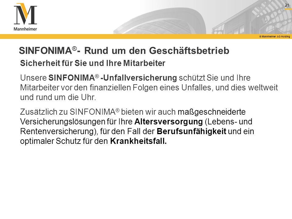 21 © Mannheimer AG Holding SINFONIMA ® - Rund um den Geschäftsbetrieb Sicherheit für Sie und Ihre Mitarbeiter Unsere SINFONIMA ® -Unfallversicherung s