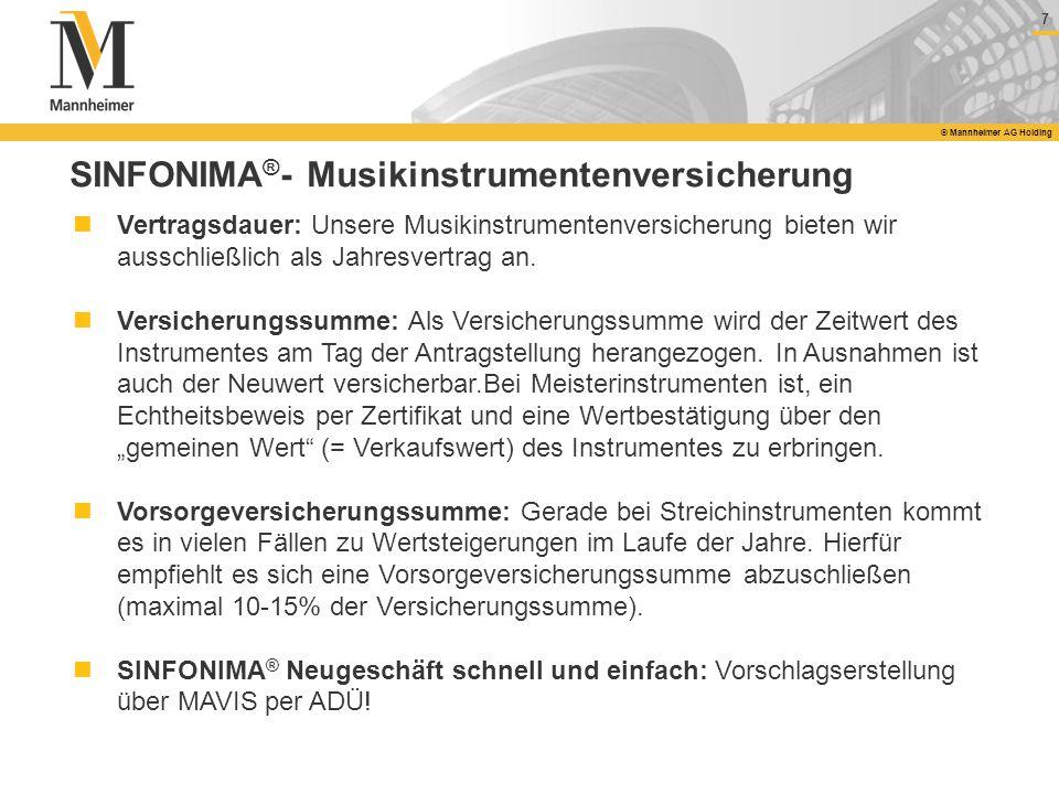 7 © Mannheimer AG Holding SINFONIMA ® - Musikinstrumentenversicherung Vertragsdauer: Unsere Musikinstrumentenversicherung bieten wir ausschließlich al