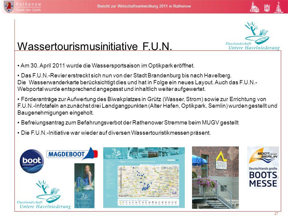 27 Bericht zur Wirtschaftsentwicklung 2011 in Rathenow Wassertourismusinitiative F.U.N. Am 30. April 2011 wurde die Wassersportsaison im Optikpark erö