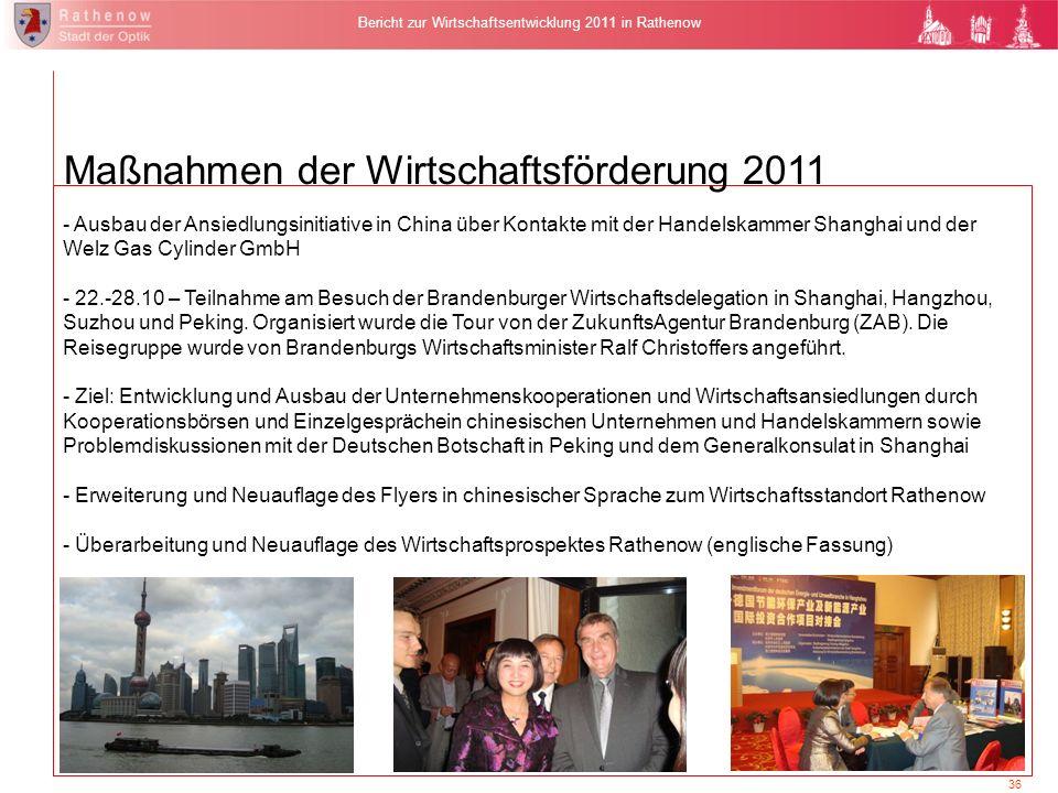 36 Bericht zur Wirtschaftsentwicklung 2011 in Rathenow Maßnahmen der Wirtschaftsförderung 2011 - Ausbau der Ansiedlungsinitiative in China über Kontak
