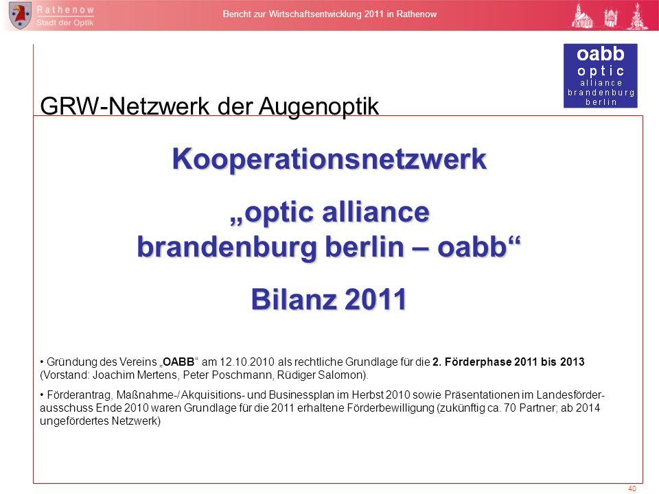 40 Bericht zur Wirtschaftsentwicklung 2011 in Rathenow GRW-Netzwerk der Augenoptik Kooperationsnetzwerk optic alliance brandenburg berlin – oabb Bilan