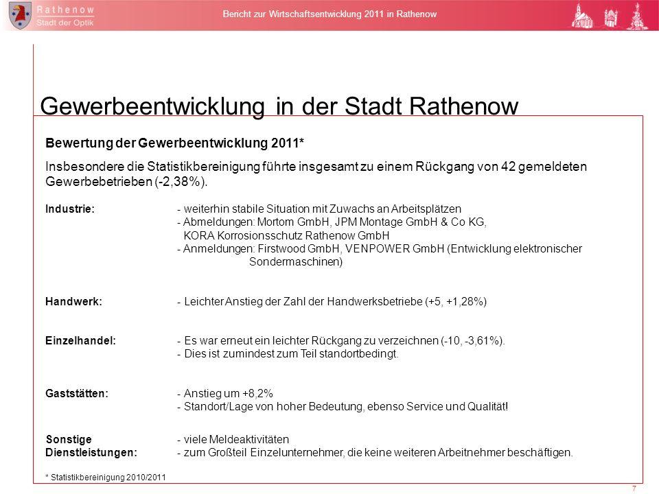 7 Bericht zur Wirtschaftsentwicklung 2011 in Rathenow Bewertung der Gewerbeentwicklung 2011* Insbesondere die Statistikbereinigung führte insgesamt zu