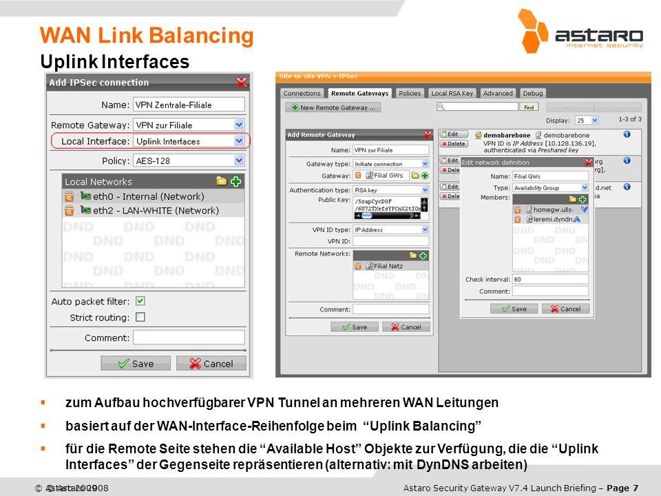 Astaro Overview – Page 8© Astaro 2008Astaro Security Gateway V7.4 Launch Briefing – Page 8 WAN Link Balancing Beispiel Scenario 1 2 Uplinks: T1 und DSL Ziel: alle Daten, die von Mail und Webservern kommen sollen T1 nutzen Websurfing von Endnutzern und sonstiger Verkehr über DSL
