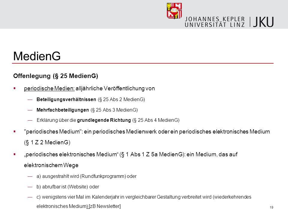 19 MedienG Offenlegung (§ 25 MedienG) periodische Medien: alljährliche Veröffentlichung von Beteiligungsverhältnissen (§ 25 Abs 2 MedienG) Mehrfachbet