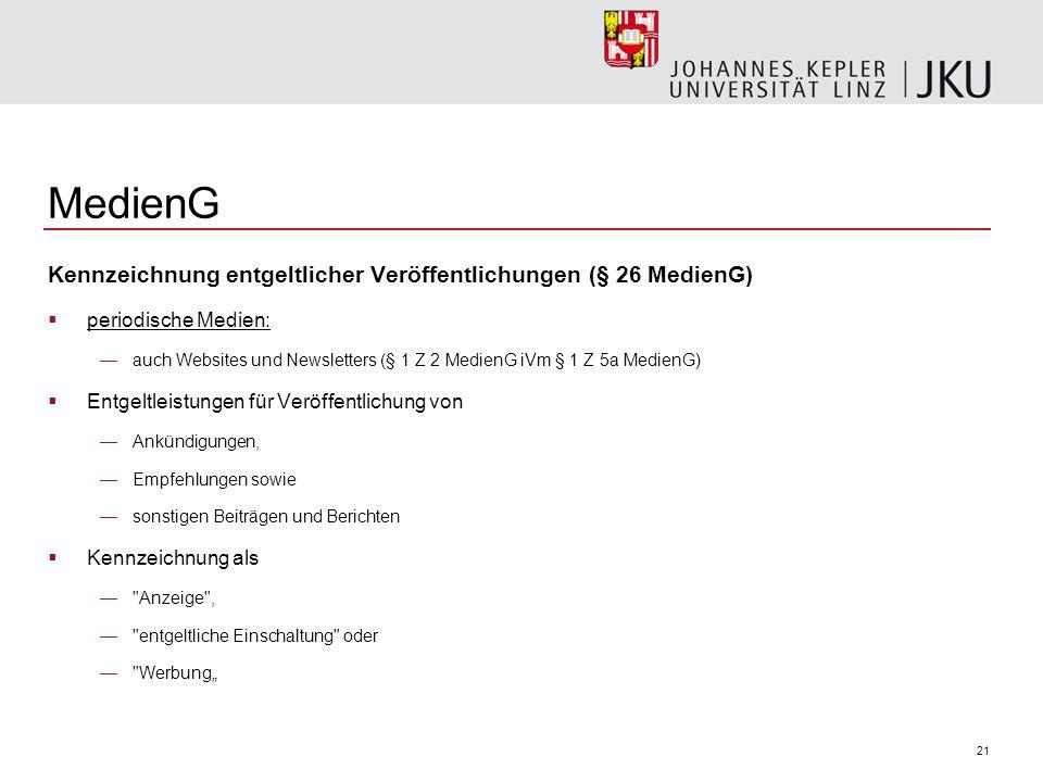 21 MedienG Kennzeichnung entgeltlicher Veröffentlichungen (§ 26 MedienG) periodische Medien: auch Websites und Newsletters (§ 1 Z 2 MedienG iVm § 1 Z