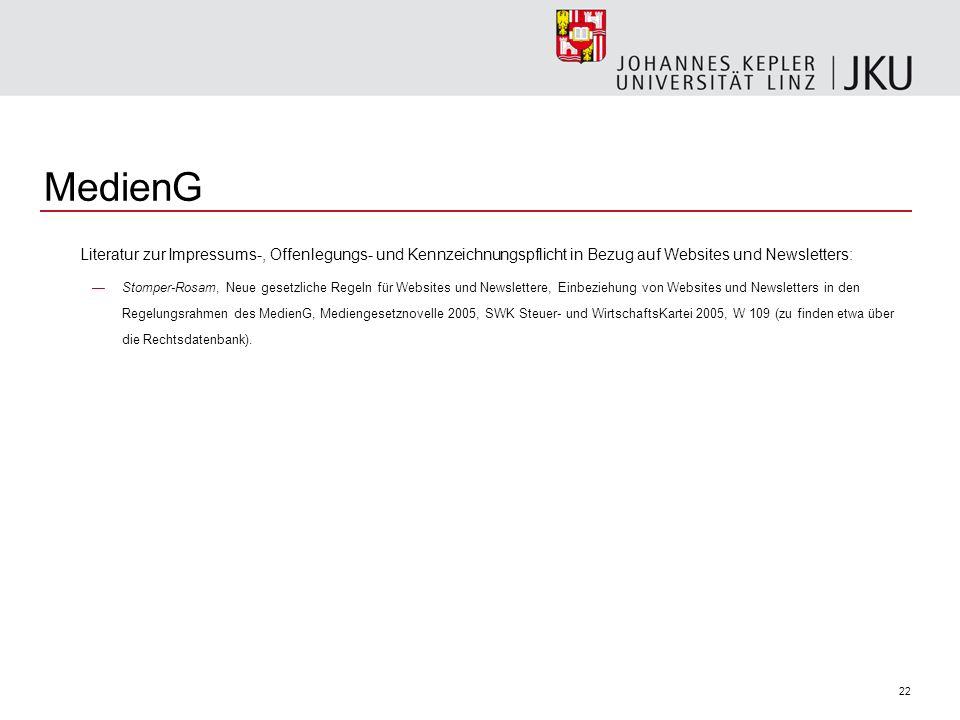 22 MedienG Literatur zur Impressums-, Offenlegungs- und Kennzeichnungspflicht in Bezug auf Websites und Newsletters: Stomper-Rosam, Neue gesetzliche R