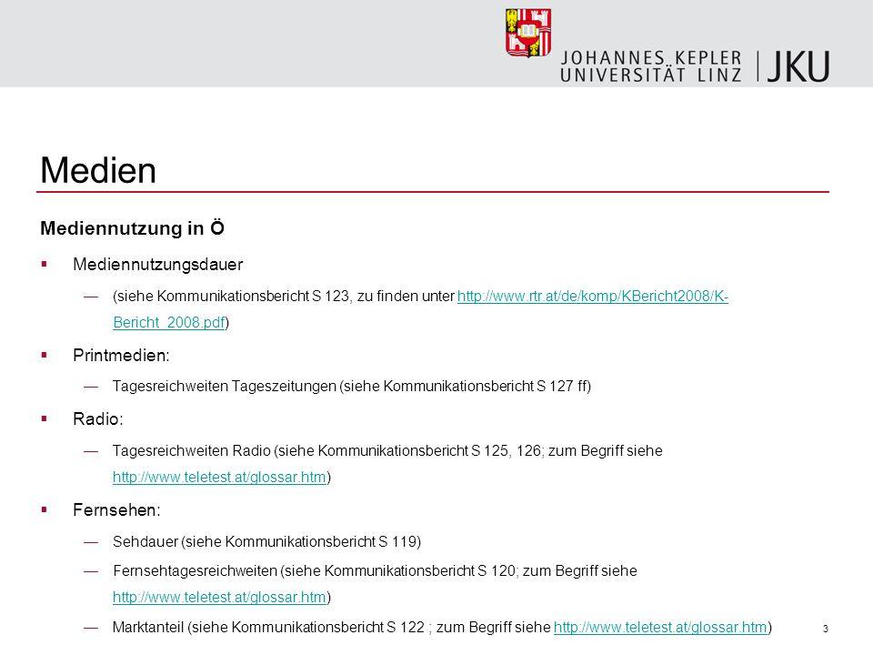 3 Medien Mediennutzung in Ö Mediennutzungsdauer (siehe Kommunikationsbericht S 123, zu finden unter http://www.rtr.at/de/komp/KBericht2008/K- Bericht_