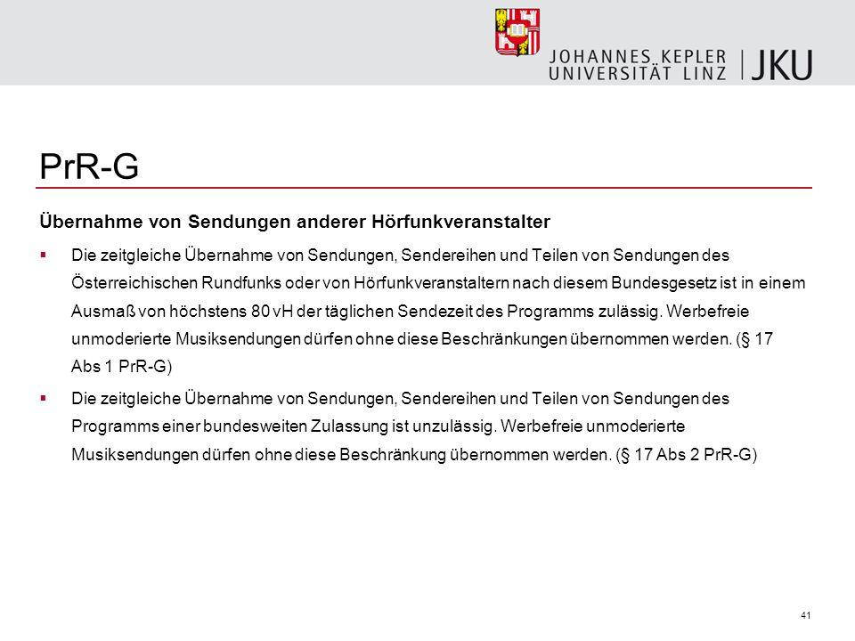 41 PrR-G Übernahme von Sendungen anderer Hörfunkveranstalter Die zeitgleiche Übernahme von Sendungen, Sendereihen und Teilen von Sendungen des Österreichischen Rundfunks oder von Hörfunkveranstaltern nach diesem Bundesgesetz ist in einem Ausmaß von höchstens 80 vH der täglichen Sendezeit des Programms zulässig.
