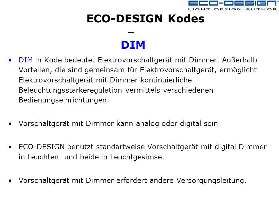 ECO-DESIGN Kodes – DIM DIM in Kode bedeutet Elektrovorschaltgerät mit Dimmer.