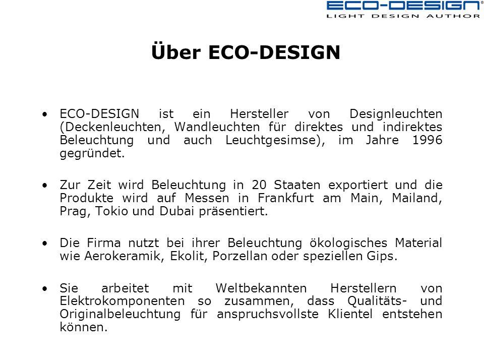 Über ECO-DESIGN ECO-DESIGN ist ein Hersteller von Designleuchten (Deckenleuchten, Wandleuchten für direktes und indirektes Beleuchtung und auch Leuchtgesimse), im Jahre 1996 gegründet.