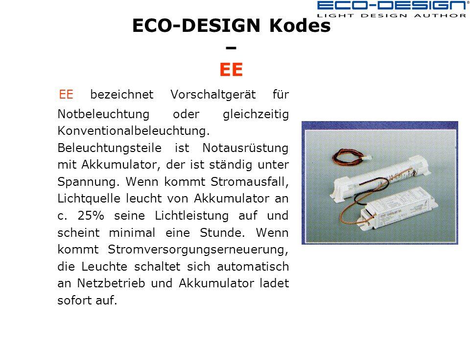 ECO-DESIGN Kodes – EE EE bezeichnet Vorschaltgerät für Notbeleuchtung oder gleichzeitig Konventionalbeleuchtung.