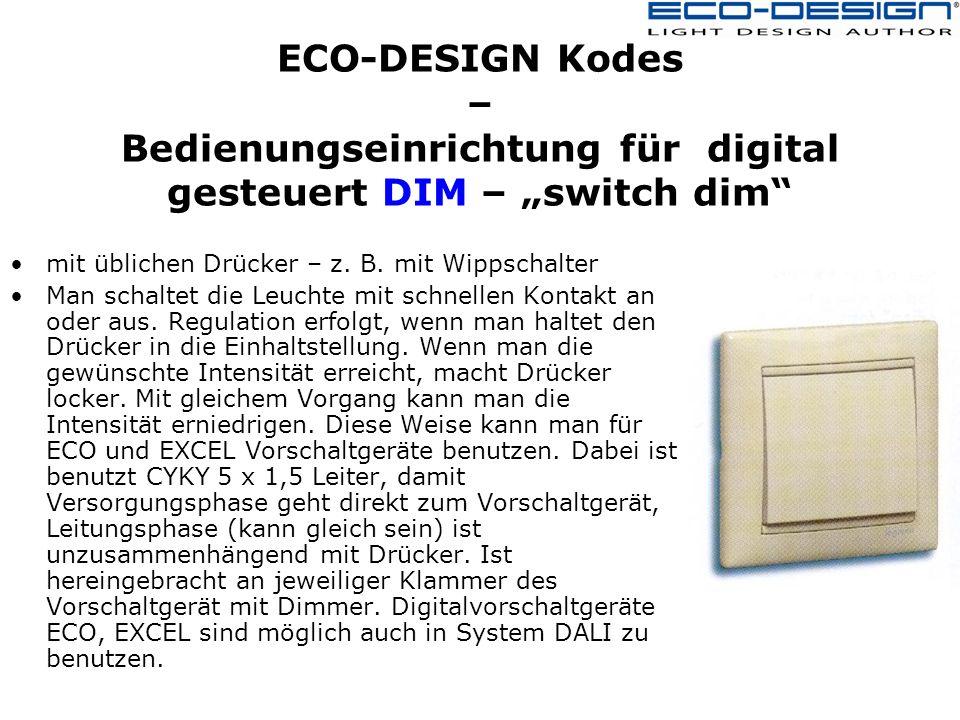ECO-DESIGN Kodes – Bedienungseinrichtung für digital gesteuert DIM – switch dim mit üblichen Drücker – z.