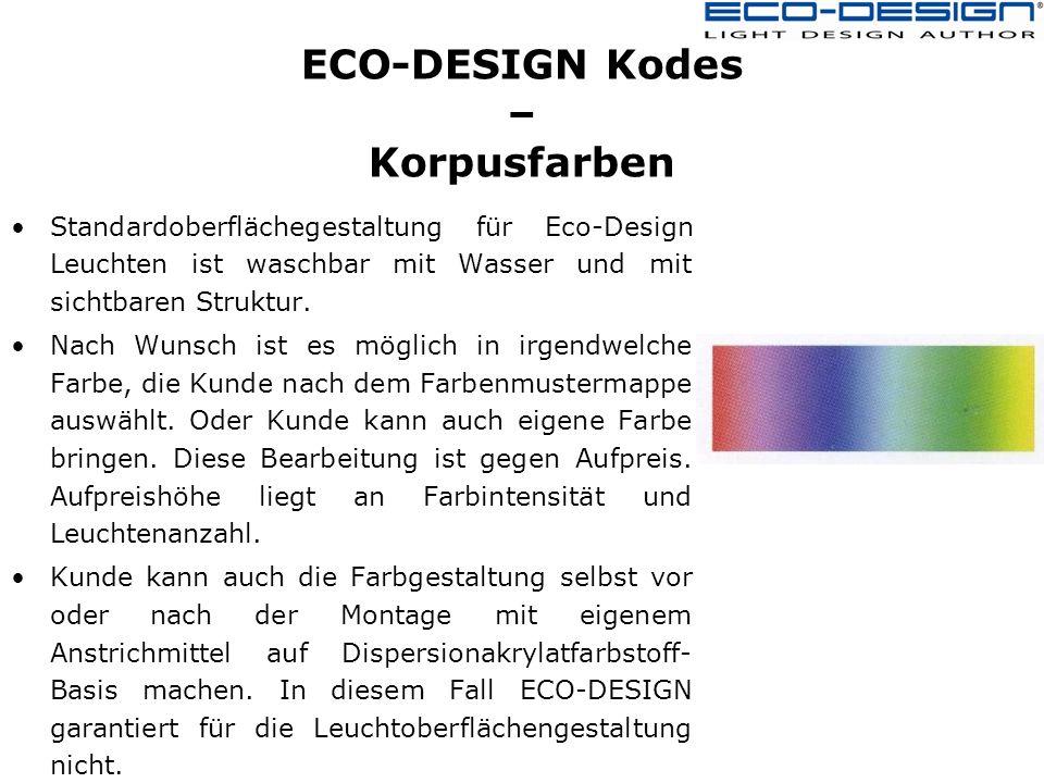 ECO-DESIGN Kodes – Korpusfarben Standardoberflächegestaltung für Eco-Design Leuchten ist waschbar mit Wasser und mit sichtbaren Struktur.