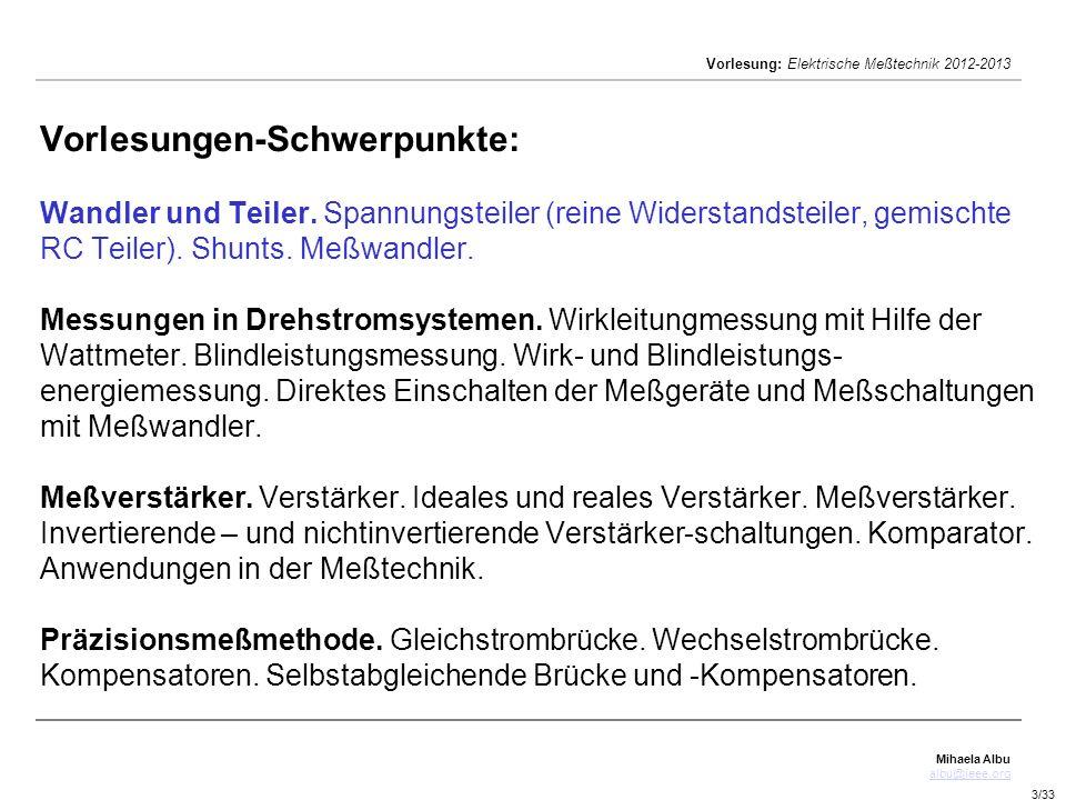 Mihaela Albu albu@ieee.org Vorlesung: Elektrische Meßtechnik 2012-2013 3/33 Vorlesungen-Schwerpunkte: Wandler und Teiler.