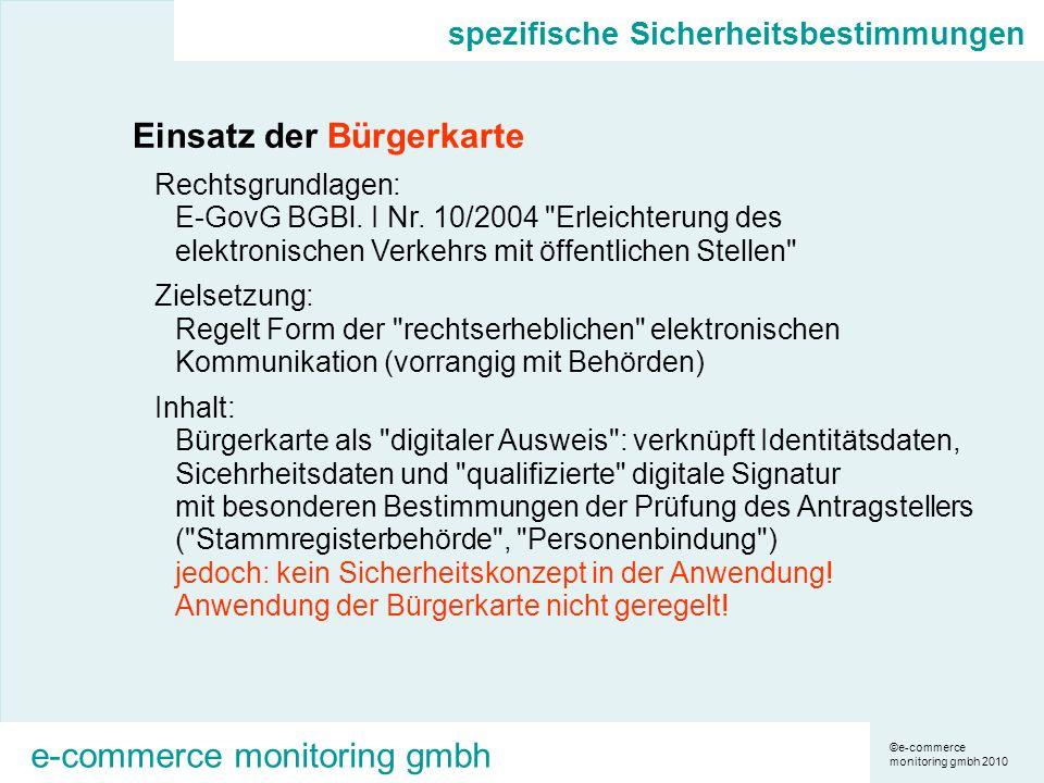 ©e-commerce monitoring gmbh 2010 e-commerce monitoring gmbh spezifische Sicherheitsbestimmungen Einsatz der Bürgerkarte Rechtsgrundlagen: E-GovG BGBl.