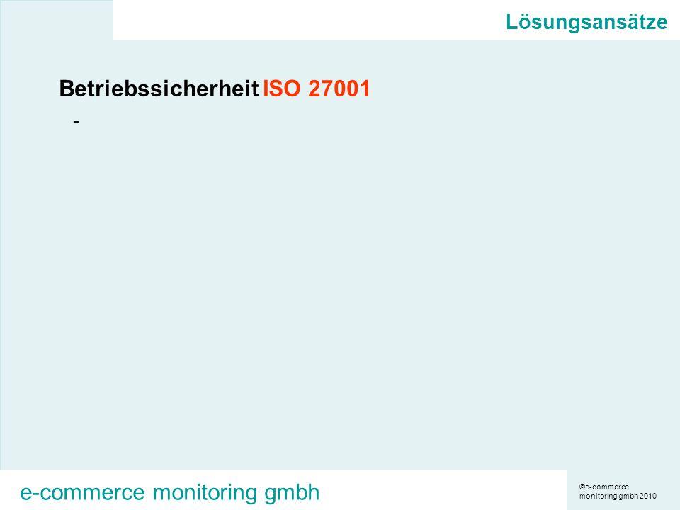 ©e-commerce monitoring gmbh 2010 e-commerce monitoring gmbh Lösungsansätze Betriebssicherheit ISO 27001 -