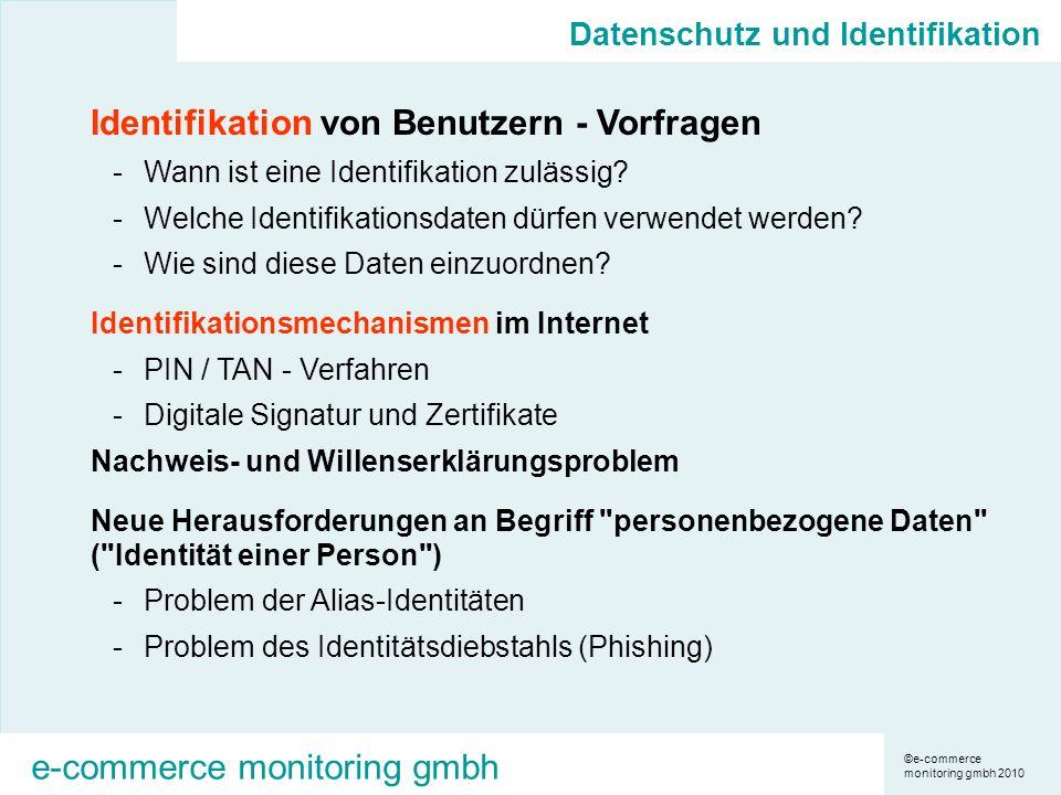©e-commerce monitoring gmbh 2010 e-commerce monitoring gmbh Datenschutz und Identifikation Identifikation von Benutzern - Vorfragen -Wann ist eine Identifikation zulässig.