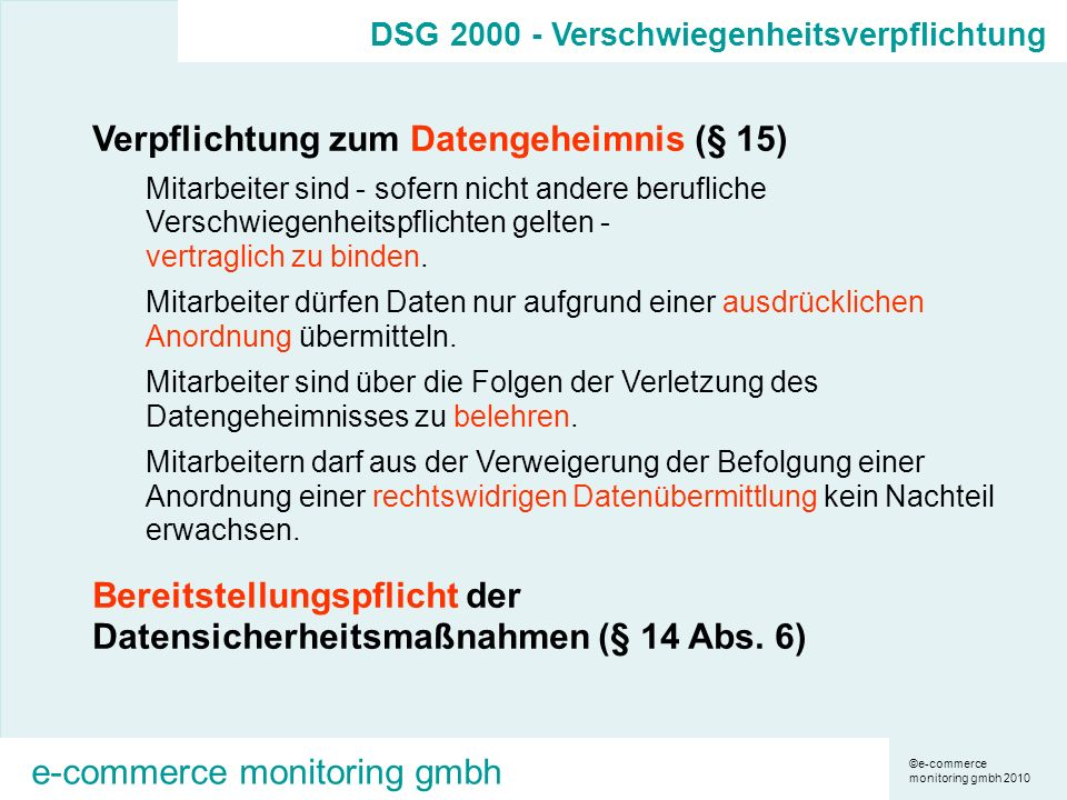 ©e-commerce monitoring gmbh 2010 e-commerce monitoring gmbh DSG 2000 - Verschwiegenheitsverpflichtung Verpflichtung zum Datengeheimnis (§ 15) Mitarbei