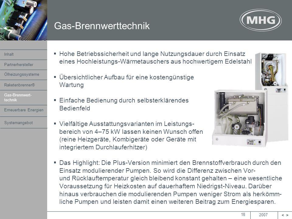 2007 <> MHG Heiztechnik 18 Hohe Betriebssicherheit und lange Nutzungsdauer durch Einsatz eines Hochleistungs-Wärmetauschers aus hochwertigem Edelstahl