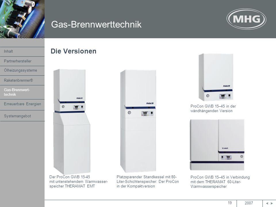 2007 <> MHG Heiztechnik 19 Der ProCon GWB 15-45 mit untenstehendem Warmwasser- speicher THERAMAT EMT ProCon GWB 15–45 in Verbindung mit dem THERAMAT 6
