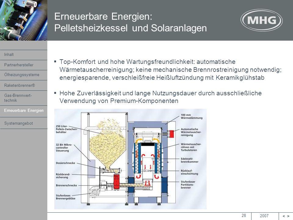 2007 <> MHG Heiztechnik 28 Top-Komfort und hohe Wartungsfreundlichkeit: automatische Wärmetauscherreinigung; keine mechanische Brennrostreinigung notw