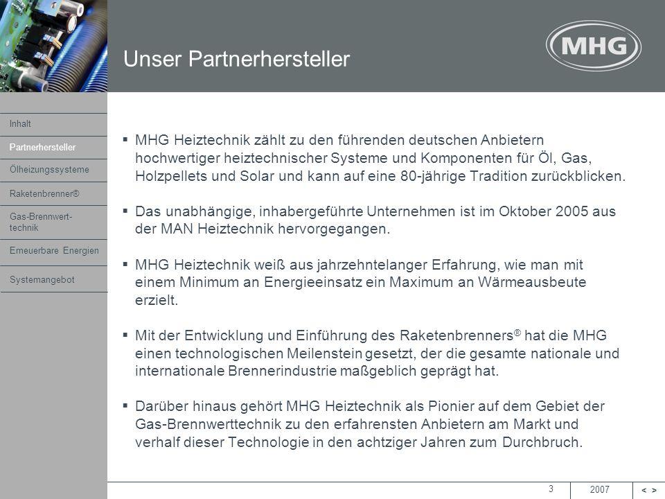 2007 <> MHG Heiztechnik 3 MHG Heiztechnik zählt zu den führenden deutschen Anbietern hochwertiger heiztechnischer Systeme und Komponenten für Öl, Gas,