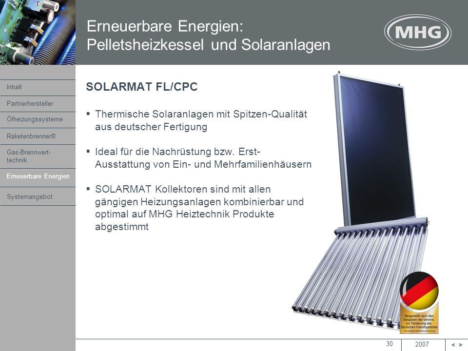 2007 <> MHG Heiztechnik 30 SOLARMAT FL/CPC Thermische Solaranlagen mit Spitzen-Qualität aus deutscher Fertigung Ideal für die Nachrüstung bzw. Erst- A