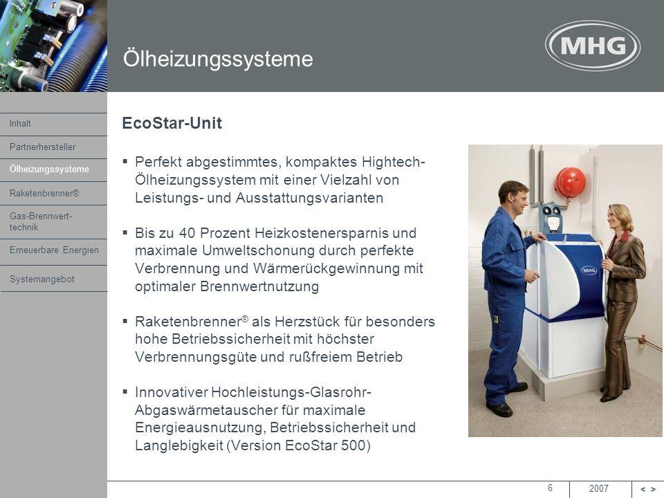2007 <> MHG Heiztechnik 6 EcoStar-Unit Perfekt abgestimmtes, kompaktes Hightech- Ölheizungssystem mit einer Vielzahl von Leistungs- und Ausstattungsva