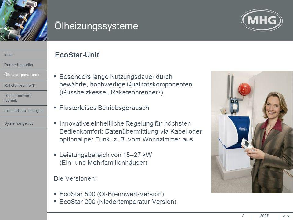2007 <> MHG Heiztechnik 7 Besonders lange Nutzungsdauer durch bewährte, hochwertige Qualitätskomponenten (Gussheizkessel, Raketenbrenner ® ) Flüsterle