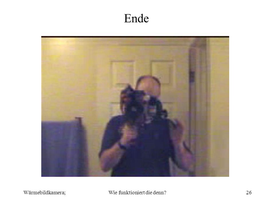 Wärmebildkamera;Wie funktioniert die denn?26 Ende
