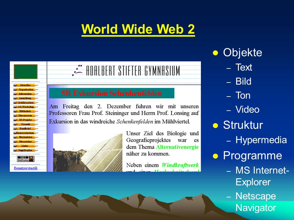 World Wide Web 2 MS Internet- l Objekte – Text – Bild – Ton – Video l Struktur – Hypermedia l Programme – Explorer – Netscape Navigator
